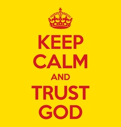 keep calm and trust God poster quote vector image