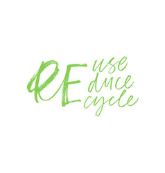 Reuse reduce recycle modern brush calligraphy vector