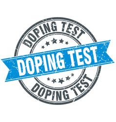 Doping test round grunge ribbon stamp vector