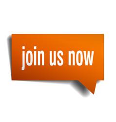 join us now orange 3d speech bubble vector image