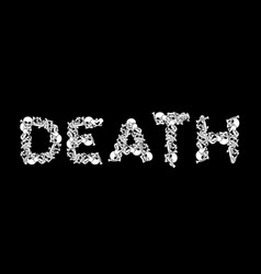 Death Typography Letters From Bones Anatomy Vector Image