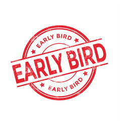 red early bird rubber stamp on white background vector image