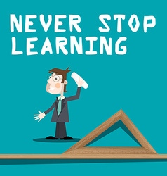 Never Stop Learning Slogan with Teacher with Chalk vector image