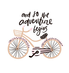And so adventure begins hand drawn phrase vector