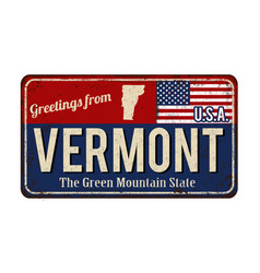 Greetings from vermont vintage rusty metal sign vector