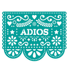 Adios papel picado design or greeting card vector