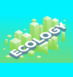 Creative of three dimensional word ecology with vector