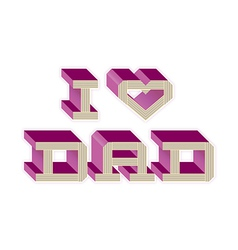 I Heart Dad - Pink vector image