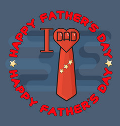 Happy fathers day poster i love dad heart tie vector