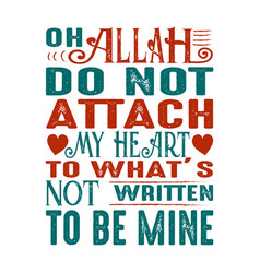 Oh allah do not attach muslim quote and saying vector