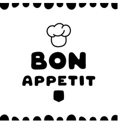 Cute hand drawn card for cafe with bon appetit vector
