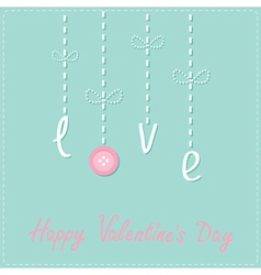 Hanging word love with button Dash line Love card vector image
