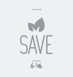 save the nature minimal concept - web icon vector image
