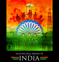 Indian tricolor background saluting real heroes vector