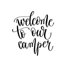 Welcome to our camper - hand lettering travel vector