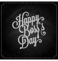 boss day vintage lettering chalk background vector image vector image