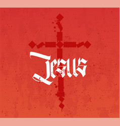 Christian poster in gothic style of calligraphy vector