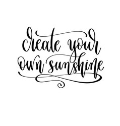 Create your own sunshine - hand lettering travel vector