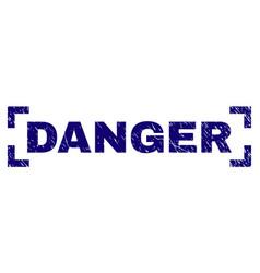 Scratched textured danger stamp seal inside vector