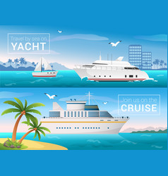 travel banners set yacht in the bay of vector image