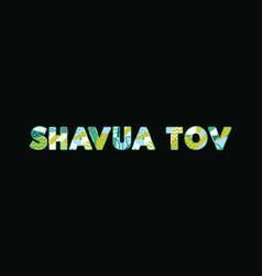 Shavua tov concept word art vector