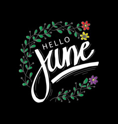 hello june hand lettering print poster vector image