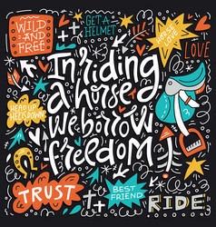In riding the horse we borrow freedom vector