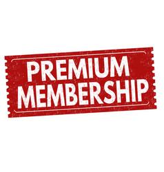 premium membership grunge rubber stamp vector image
