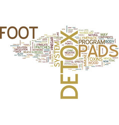 Foot detox pads text background word cloud concept vector