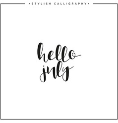 Hello july Time of year Phrase in english vector