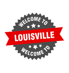 Louisville sign welcome to louisville red sticker vector
