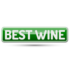 Best wine - abstract beautiful button with text vector