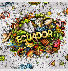 Ecuador hand drawn cartoon doodles vector
