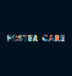 Foster care concept word art vector