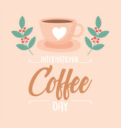 International day coffee cup on dish branches vector