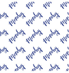Hand drawn seamless pattern with lettering monday vector