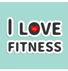I love fitness text with heart sign Blue backgroun vector image