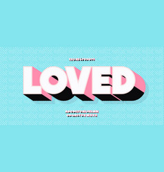 Loved font 3d trendy typography vector