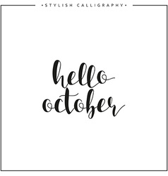 Hello october Time of year Phrase in english vector image vector image