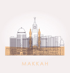 Outline makkah skyline with landmarks vector