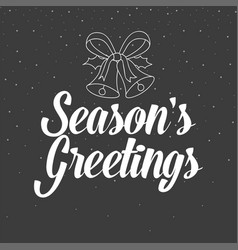 Handwritten text seasons greetings vector