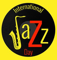 international jazz day vinyl record saxophone vector image