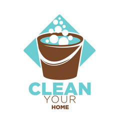 clean your home logo label with bucket isolated on vector image vector image