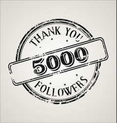 5000 followers with thank you grunge rubber vector