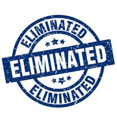 Eliminated blue round grunge stamp vector