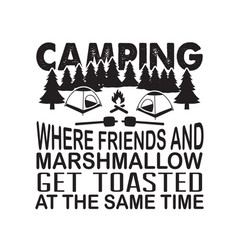 friendship quote and saying camping where friends vector image