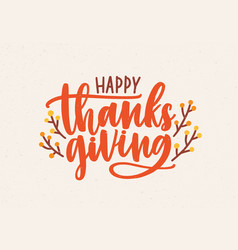 happy thanksgiving festive phrase handwritten with vector image