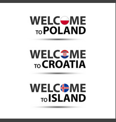 Welcome to poland croatia and island vector