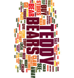teddy bears for less text background word cloud vector image