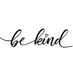Be kind slogan design vector